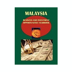 Malaysia Business and Investment Opportunities Yearbook - Carte in engleza