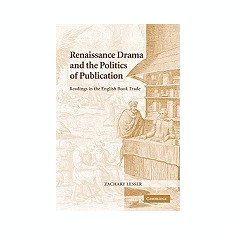 Renaissance Drama and the Politics of Publication: Readings in the English Book Trade - Carte in engleza