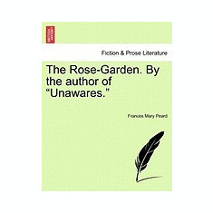 The Rose-Garden. by the Author of