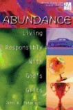 20/30 Bible Study for Young Adults Abundance: Living Responsibly with Gods Gifts