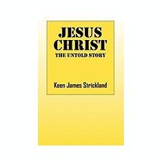 Jesus Christ: The Untold Story - Carte in engleza