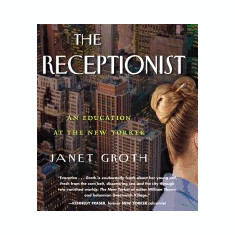 The Receptionist: An Education at the New Yorker - Carte in engleza
