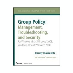 Group Policy: Management, Troubleshooting, and Security: For Windows Vista, Windows 2003, Windows XP, and Windows 2000 - Carte in engleza