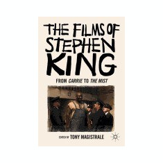 The Films of Stephen King: From Carrie to the Mist - Carte in engleza