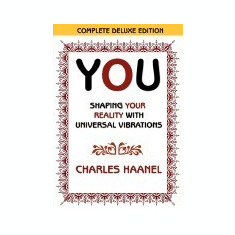 You Shaping Your Reality with Universal Vibrations by Charles Haanel - Carte in engleza