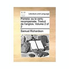Pamela: Ou La Vertu Recompense. Traduit de L'Anglois. Volume 2 of 2 - Carte in engleza