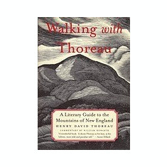 Walking with Thoreau: A Literary Guide to the Mountains of New England - Carte in engleza