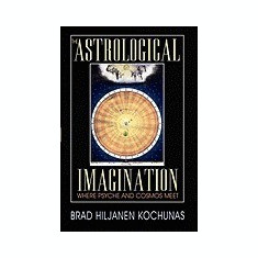 The Astrological Imagination: Where Psyche and Cosmos Meet - Carte in engleza