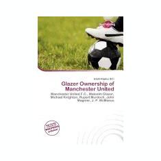 Glazer Ownership of Manchester United