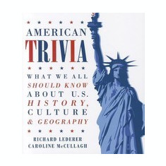 American Trivia: What We All Should Know about U.S. History, Culture & Geography - Carte in engleza