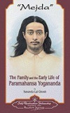 Mejda: The Family and Early Life of Paramahansa Yogananda