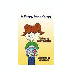 A Puppy, Not a Guppy - Carte in engleza