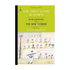 The Only Game in Town: Sportswriting from the New Yorker - Carte in engleza