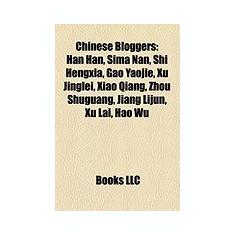 Chinese Bloggers: Benjamin Joffe, Gao Yaojie, Guo Baofeng, Han Han, Hao Wu, Hung Huang, Isaac Mao, Jiang Lijun, Kong Qingdong, Lam Chiu - Carte in engleza