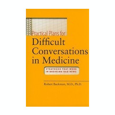 Practical Plans for Difficult Conversations in Medicine: Strategies That Work in Breaking Bad News [With DVD ROM] - Carte in engleza