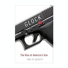 Glock: The Rise of America's Gun - Carte in engleza