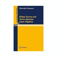 Elliptic Genera and Vertex Operator Super-Algebras - Carte in engleza