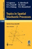 Topics in Spatial Stochastic Processes: Lectures Given at the C.I.M.E. Summer School Held in Martina Franca, Italy, July 1-8, 2001