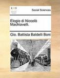 Elogio Di Niccolo Machiavelli.