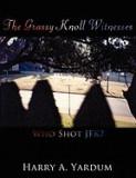 The Grassy Knoll Witnesses: Who Shot JFK?
