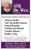 Ask Dr. Weil Omnibus #1: (Includes the First 6 Ask Dr. Weil Titles)