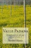 Valle Padana: Confessioni Di Un Naturalista 2