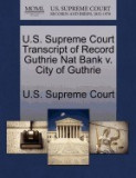 U.S. Supreme Court Transcript of Record Guthrie Nat Bank V. City of Guthrie