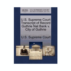 U.S. Supreme Court Transcript of Record Guthrie Nat Bank V. City of Guthrie - Carte in engleza