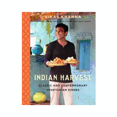 Indian Harvest: Classic and Contemporary Vegetarian Dishes - Carte in engleza