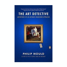 The Art Detective: Adventures of an Antiques Roadshow Appraiser - Carte in engleza