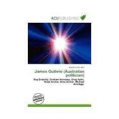 James Guthrie (Australian Politician) - Carte in engleza