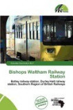 Bishops Waltham Railway Station