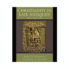 Christianity in Late Antiquity, 300-450 C.E.: A Reader - Carte in engleza