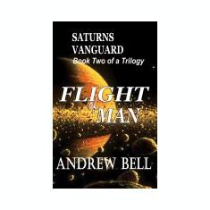 Flight of Man Series - Book Two: Saturn's Vanguard - Carte in engleza
