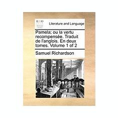 Pamela; Ou La Vertu Recompense. Traduit de L'Anglois. En Deux Tomes. Volume 1 of 2 - Carte in engleza