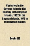 Centuries in the Cayman Islands: 17th Century in the Cayman Islands, 1932 in the Cayman Islands, 1976 in the Cayman Islands
