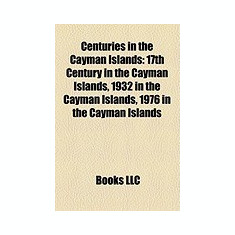 Centuries in the Cayman Islands: 17th Century in the Cayman Islands, 1932 in the Cayman Islands, 1976 in the Cayman Islands - Carte in engleza