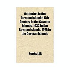 Centuries in the Cayman Islands: 17th Century in the Cayman Islands, 1932 in the Cayman Islands, 1976 in the Cayman Islands - Carte in engleza