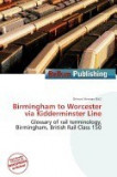 Birmingham to Worcester Via Kidderminster Line
