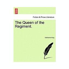 The Queen of the Regiment. - Carte in engleza