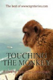 Touching the Monkey: The Best of WWW.Tqrstories.com