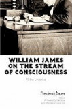 William James on the Stream of Consciousness: All the Evidence