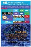 Windows 8 Tips for Beginners & MySQL Programming Professional Made Easy