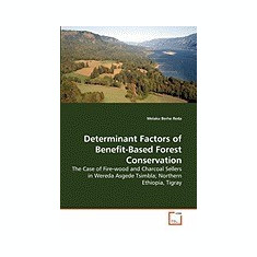 Determinant Factors of Benefit-Based Forest Conservation - Carte in engleza