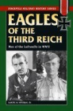 Eagles of the Third Reich: Men of the Luftwaffe in World War II