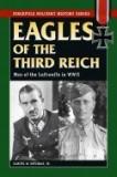 Eagles of the Third Reich: Men of the Luftwaffe in World War II