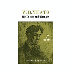 W. B. Yeats: His Poetry and Thought - Carte in engleza