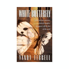 White Butterfly: While Parents Minister, a Beloved Daughter Disappears Off the Face of the Earth - Carte in engleza