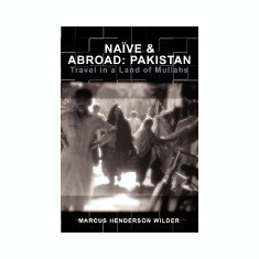 Nave & Abroad: Pakistan: Travel in a Land of Mullahs - Carte in engleza