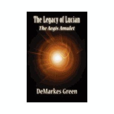 The Legacy of Lucian: The Aegis Amulet - Carte in engleza